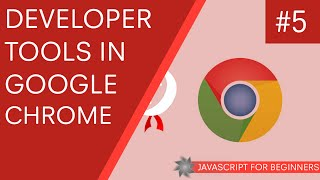 JavaScript Tutorial For Beginners #5 - Google Chrome Developer Tools