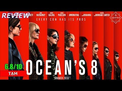 Review phim Ocean's 8 (Băng Cướp Thế Kỷ: Đẳng Cấp Quý Cô) - Khen Phim