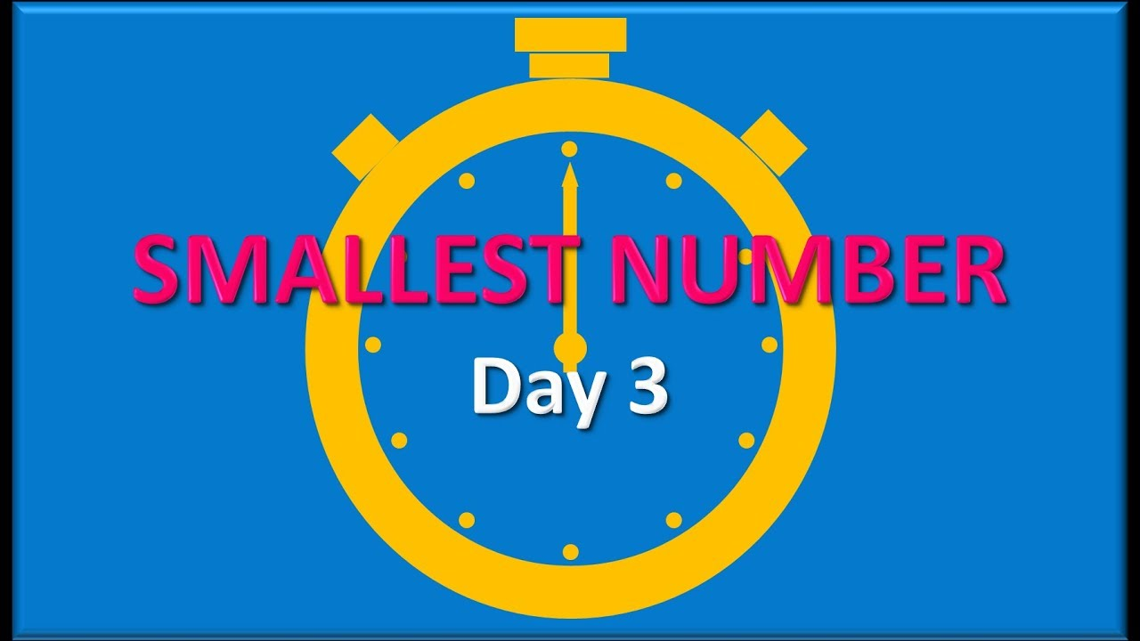 One minute Maths challenge (smallest number - day 3)