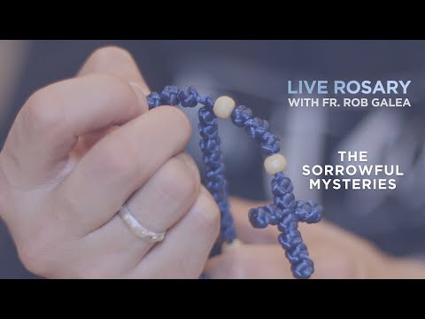 Live Rosary with Fr. Rob Galea (Sorrowful Mysteries)