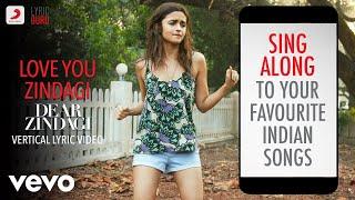 Love You Zindagi - Dear Zindagi Official Bollywood Lyrics Jasleen Royal