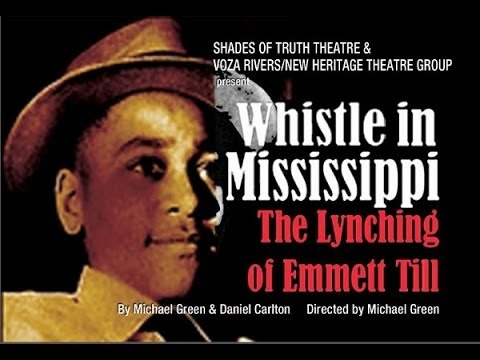 Whistle in Mississippi: The Lynching of Emmett Till