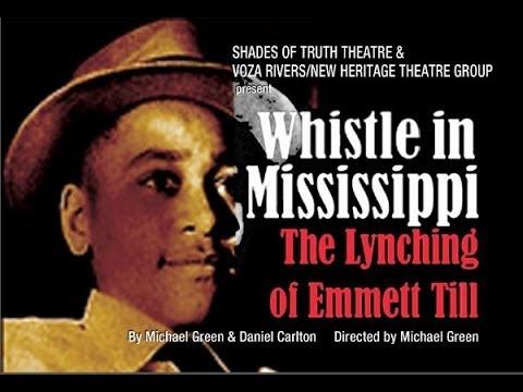 Whistle in Mississippi: The Lynching of Emmett Till
