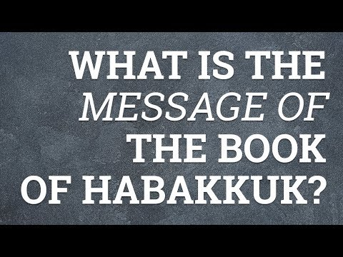 What Is the Message of the Book of Habakkuk?