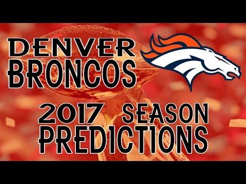 Denver Broncos 2017 Season Predictions