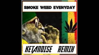 Dr Dre & Snoop Dogg - Smoke Weed Everyday (Ketanoise Remix)