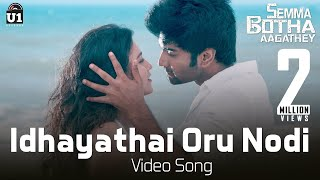 Idhayathai Oru Nodi - Semma Botha Aagathey | Video Song
