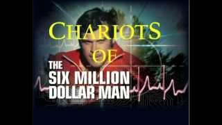 Chariots of The Six Million Dollar Man