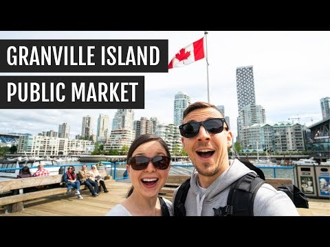 Exploring (and Eating Our Way Through) Granville Island + Vancouver!