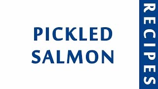 PICKLED SALMON  POPULAR SEAFOOD RECIPES
