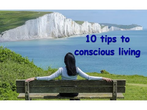 10 tips to conscious living