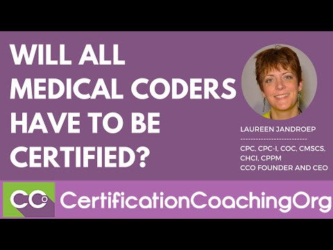 Will All Medical Coders Have to be Certified?
