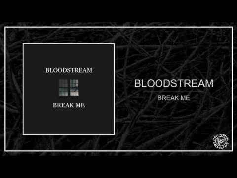 Bloodstream - Break Me (FULL ALBUM)