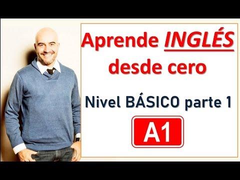 Curso De INGLÉS Desde CERO // Nivel BÁSICO A1 // Parte 1