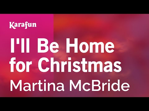 Karaoke I'll Be Home For Christmas - Martina McBride *
