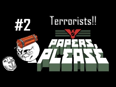 Papers, Please #2 | Terrorists!! (No commentary)