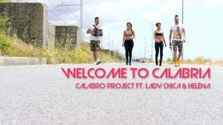 Calabro Project Ft Lady Chica & Helèna - Welcome to Calabria (Official Video)