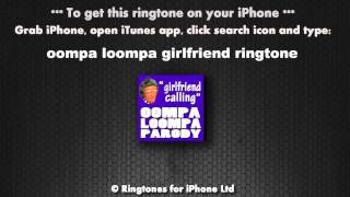 Oompa Loompa Girlfriend Calling RIngtone