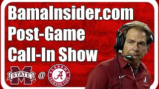 Alabama Crimson Tide Post Game Call-in Show on BamaInsider (Alabama vs. Mississippi State)