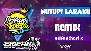 Download Dj Nutupi Laraku - erifanthastic ft Intan Rahma - Nutupi Laraku - [BBSMW][2K20]
