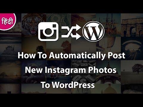 How to Automatically Post New Instagram Photos to WordPress 2018 - 동영상