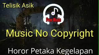 Music no copyright Horor Petaka Kegelapan
