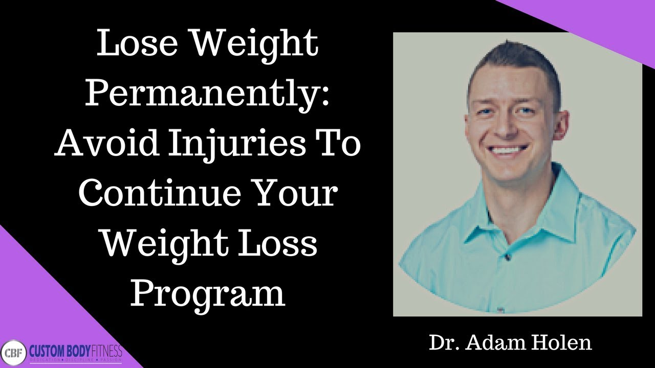 Lose Weight Permanently: Avoid injuries to continue your weight loss program