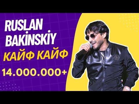 Ruslan Bakinskiy - Kayf Kayf