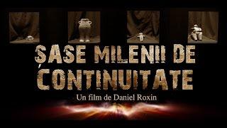 Sase Milenii de Continuitate - film documentar