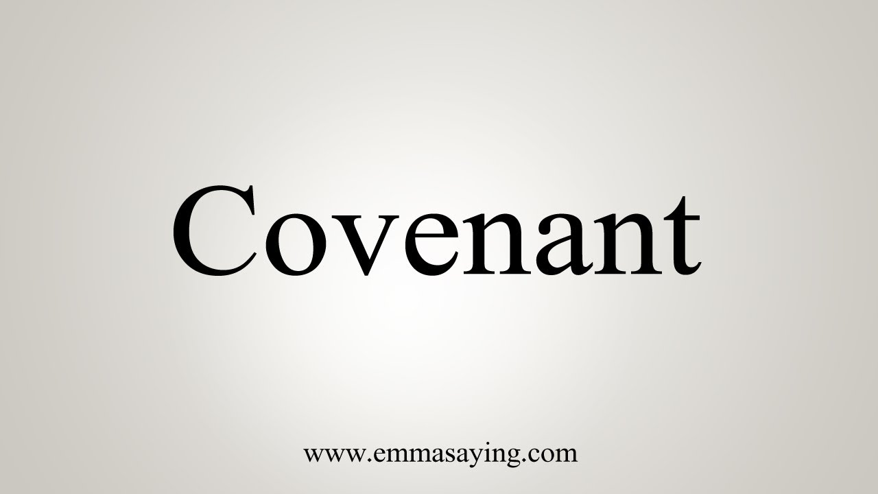 How To Say Covenant