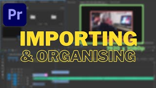 Premiere Pro | Importing Video, Organising Bins, Creating and Duplicating Sequences, Resizing Media