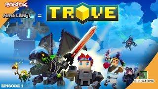 Trove RPG Gameplay - Minecraft Meets Roblox Meets Skyrim? - Episode 1