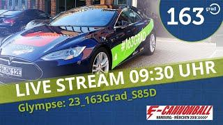 E-Cannonball 2018 LiveStream ⏰09:30 ⏰163 Grad Tesla Model S85D Hamburg München #ecannonball