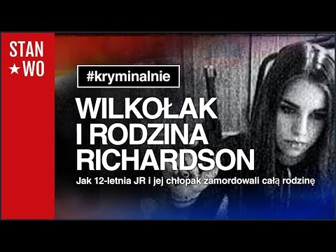 Wilkołak i Rodzina Richardson - Najmłodsza Morderczyni Kanady - Kryminalnie #28