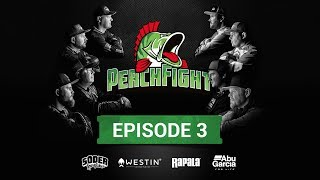 Perch Fight 2018 - Episode 3