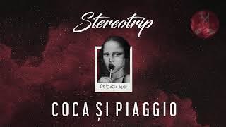 STEREOTRIP - Coca si Piaggio | Official Audio