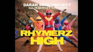 RHYMERZ HIGH //// DARAH SOUL PROJECT feat. つくだ煮師匠&イルナハイナ