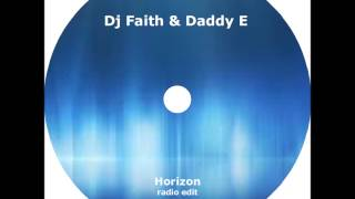 DJ Faith & Daddy E-Horizon(faith radio edit)