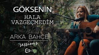 Göksenin - Hala Vazgeçmedim (Akustik) | Arka Bahçe Sessions Resimi