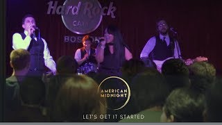 "American Midnight - ""Let's Get It Started"" (Live)"