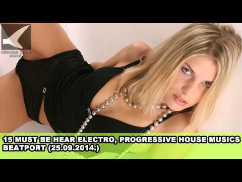 Beatport - 15 Must Be Hear Electro, Progressive House Musics (25.09.2014.)