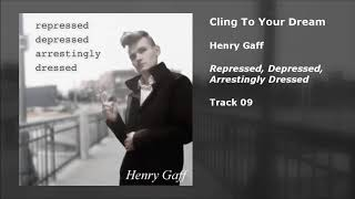 Henry Gaff - Cling To Your Dream