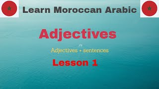 Learn Moroccan Arabic : Adjectives rule