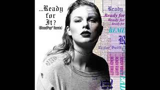 Taylor Swift - Ready For It? (BloodPop® Remix)