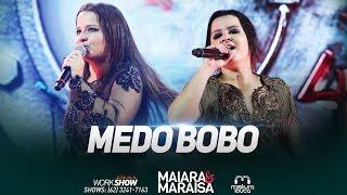Maiara & Maraísa - Medo Bobo (Ao Vivo em Goiânia)