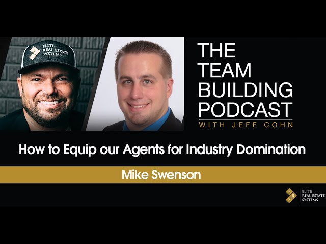 How to Equip our Agents for Industry Domination w/Mike Swenson