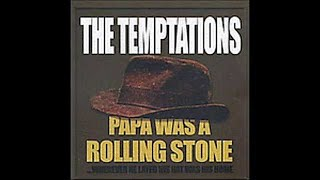 The Temptations - Papa was a rollin stone (high sound quality)