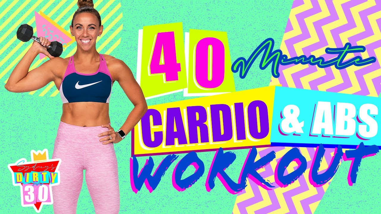 40 Minute Fat Burning Cardio and Abs Workout | Sydney's Dirty 30 - Day 19