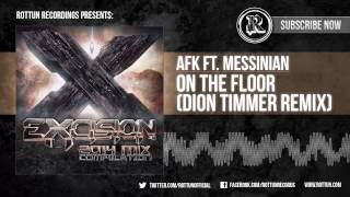 "AFK Ft. Messinian - ""On The Floor (Dion Timmer Remix)"" [Rottun Records Full Stream]"