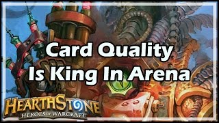 [Hearthstone] Card Quality Is King In Arena